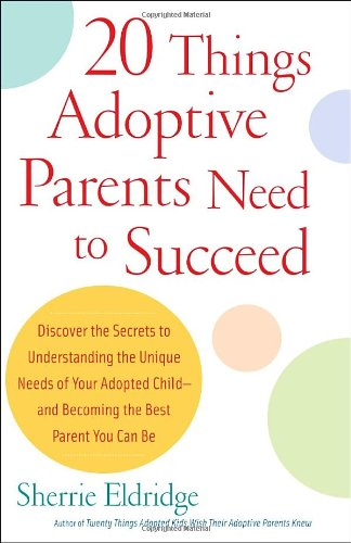 20-Things-Adoptive-Parents-Need-to-SucceedDiscover-the-Unique-Need-of-Your-Adopted-Child-and-Become-the-Best-Parent-You-Can-0