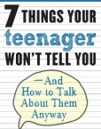 7-Things-Your-Teenager-Wont-Tell-You-And-How-to-Talk-About-Them-Anyway-0