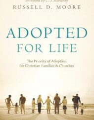 Adopted-for-Life-The-Priority-of-Adoption-for-Christian-Families-Churches-0