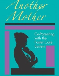 Another-Mother-Co-Parenting-with-the-Foster-Care-System-0