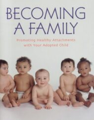 Becoming-a-Family-Promoting-Healthy-Attachments-with-Your-Adopted-Child-0