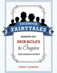 Facebook-Fairytales-Modern-Day-Miracles-to-Inspire-the-Human-Spirit-0