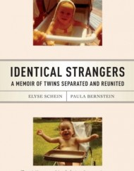 Identical-Strangers-A-Memoir-of-Twins-Separated-and-Reunited-0