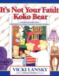 Its-Not-Your-Fault-Koko-Bear-A-Read-Together-Book-for-Parents-and-Young-Children-During-Divorce-Lansky-Vicki-0