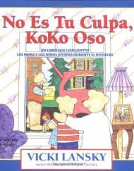 No-Es-Tu-Culpa-Koko-Oso-Its-Not-Your-Fault-Koko-Bear-Spanish-Language-Edition-Lansky-Vicki-Spanish-Edition-0
