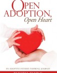Open-Adoption-Open-Heart-An-Adoptive-Fathers-Inspiring-Journey-0