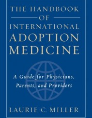 The-Handbook-of-International-Adoption-Medicine-A-Guide-for-Physicians-Parents-and-Providers-0