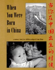 When-You-Were-Born-in-China-A-Memory-Book-for-Children-Adopted-from-China-0