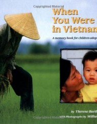 When-You-Were-Born-in-Vietnam-A-Memory-Book-for-Children-Adopted-from-Vietnam-0