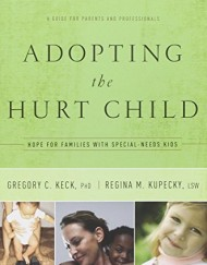 Adopting-the-Hurt-Child-Hope-for-Families-with-Special-Needs-Kids-A-Guide-for-Parents-and-Professionals-0