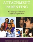 Attachment-Parenting-Developing-Connections-and-Healing-Children-0