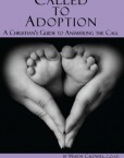 Called-to-Adoption-A-Christians-Guide-to-Answering-the-Call-0-0