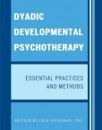 Dyadic-Developmental-Psychotherapy-Essential-Practices-and-Methods-0