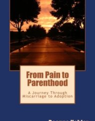 From-Pain-to-Parenthood-A-Journey-Through-Miscarriage-to-Adoption-0
