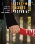 Attachment-Focused-Parenting-Effective-Strategies-to-Care-for-Children-Norton-Professional-Books-0