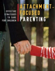 Attachment-Focused-Parenting-Effective-Strategies-to-Care-for-Children-Norton-Professional-Books-0
