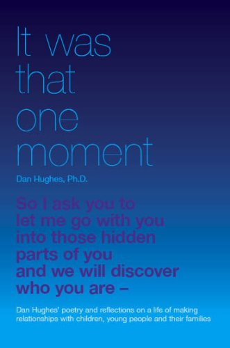 It-Was-That-One-Moment-Dan-Hughes-Poetry-and-Reflections-on-a-Life-of-Making-Relationships-with-Children-and-Young-People-0