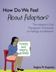 How-Does-Being-Adopted-Make-Us-Feel-The-Adoption-Club-Therapeutic-Workbook-on-Feelings-and-Behavior-0