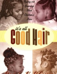 Its-All-Good-Hair-The-Guide-to-Styling-and-Grooming-Black-Childrens-Hair-0