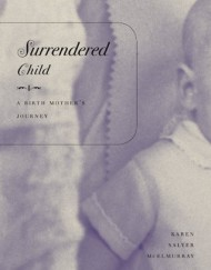 Surrendered-Child-A-Birth-Mothers-Journey-0