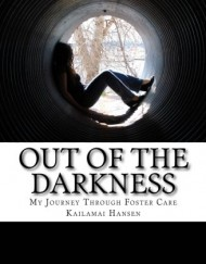 Out-Of-The-Darkness-My-Journey-Through-Foster-Care-0