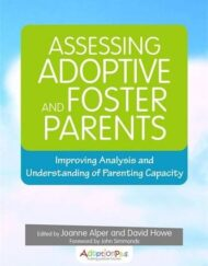 Assessing-Adoptive-and-Foster-Parents-Improving-Analysis-and-Understanding-of-Parenting-Capacity-0