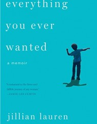 Everything-You-Ever-Wanted-A-Memoir-0
