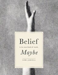Belief-Is-Its-Own-Kind-of-Truth-Maybe-0