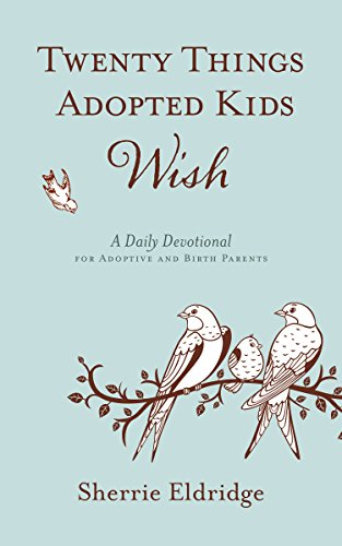 Twenty-Things-Adopted-Kids-Wish-365-Daily-Devotions-for-Adoptive-Parents-0