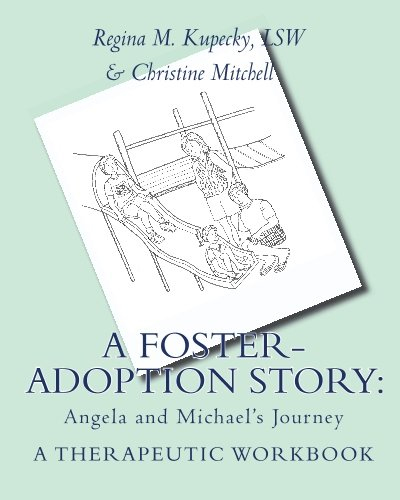 A-Foster-Adoption-Story-Angela-and-Michaels-Journey-A-Therapeutic-Workbook-for-Traumatized-Children-0