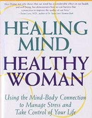 Healing-Mind-Healthy-Woman-Using-the-Mind-Body-Connection-to-Manage-Stress-and-Take-Control-of-Your-Life-0
