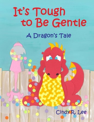 Its-Tough-to-Be-Gentle-A-Dragons-Tale-0